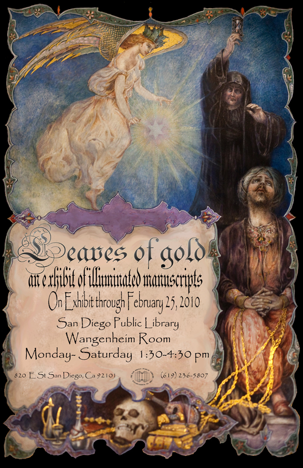 Leaves of Gold, an exhibit of illuminated manuscripts, August 10 ? December 10, 2009, San Diego Public Library, Wangenheim Room, Monday ? Saturday, 1:30 ? 4:30 p.m.