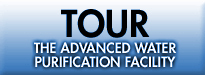 Tour the Advanced Water Purification Facility