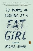13 Ways of Looking at A Fat Girl by Mona Awad book cover
