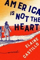 America Is Not the Heart by Elaine Castillo book cover
