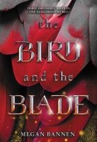 The Bird and the Blade - Megan Bannen