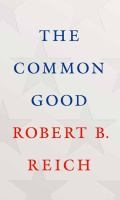 Common Good by Robert Reich book cover