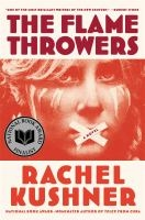The Flamethrowers - Rachel Kushner