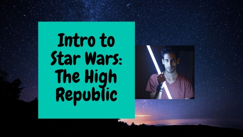 Introduction to Star Wars: High Republic graphic