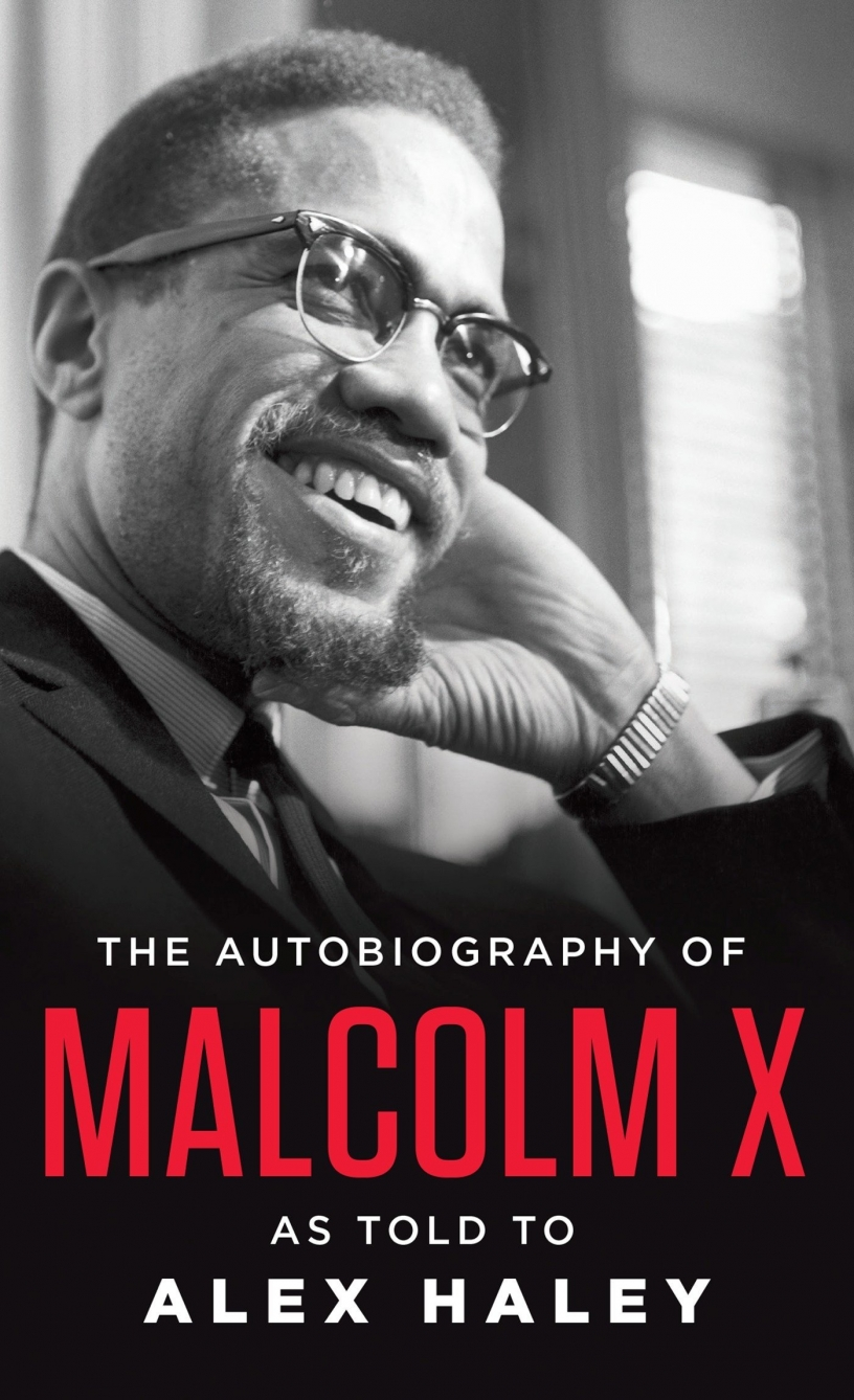 Autobiography of Malcolm X – Malcolm X, as told to Alex Haley