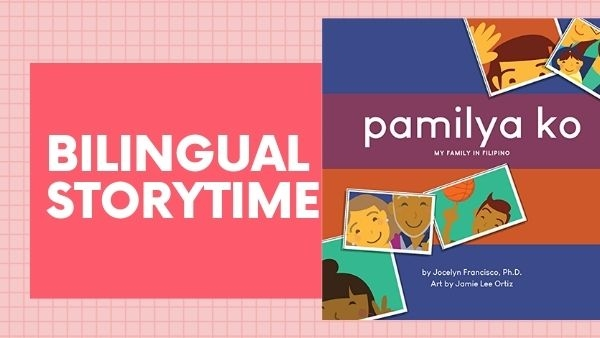 Bilingual Storytime graphic for Pamilya Ko