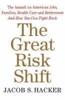 Great Risk Shift by Jacob Hacker