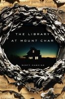 The Library at Mt. Char by Scott Hawkins