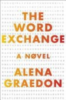 The Word Exchange: A Novel by Alena Graedon