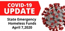 COVID-19 Update State Emergency Homeless Funds April 7, 2020