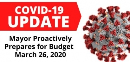 COVID19 Update Mayor proactively prepares for budget march 26, 2020